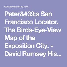 Peter's San Francisco Locator. The Birds-Eye-View Map of the Exposition City. - David Rumsey Historical Map Collection