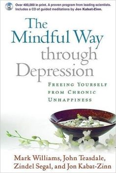 The Mindful Way Through Depression: Freeing Yourself from Chronic Unhappiness (Book & CD): Mark Williams, John Teasdale, Zindel Segal, Jon Kabat-Zinn: 9781593851286: Amazon.com: Books A very helpful book for anyone dealing with a depressive disorder. Has useful tips and ways to work through symptoms of depression in a a tangible manner.