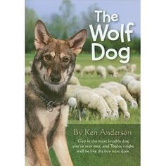 The Wolf Dog (fictional story of boy Tooley's faith in his dog and his stand alone faith in Christ)