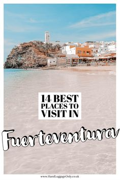 13 Best Things To Do In Fuerteventura Portugal Travel, Spain Travel, Travel Usa, Portugal Trip, Pamplona, Bilbao, Tenerife, Valencia, Ibiza