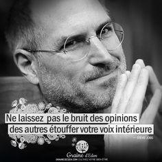 """""""Ne laissez pas le bruit des opinions des autres étouffer votre voix intérieure."""" - [Steve Jobs]"""