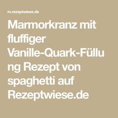 Marmorkranz mit fluffiger Vanille-Quark-Füllung Rezept von spaghetti auf Rezeptwiese.de