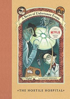 The Hostile Hospital (A Series of Unfortunate Events, 8) by Lemony Snicket