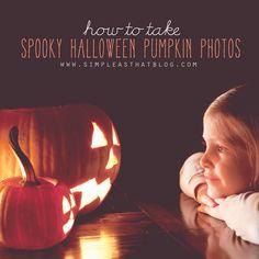 How to take Spooky Halloween Pumpkin Photos via simpleasthatblog.com #halloween #phototips