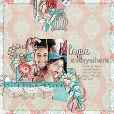 Digital Scrapbook Page  Created using LDrag Designs Love Is Everywhere Collection available http://www.thedigichick.com/shop/Love-Is-Everywhere-Collection.html  I also used LaBelleVie Designs I Was Here Templates http://www.thedigichick.com/shop/I-Was-Here-Templates.html