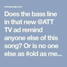 Does the bass line in that new @ATT TV ad remind anyone else of this song? Or is no one else as #old as me? :-)