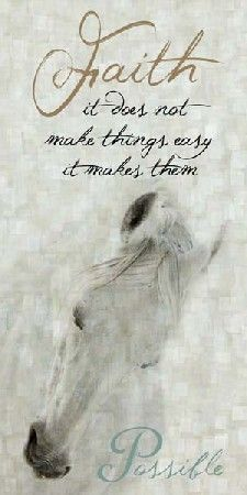 Faith White Horses by Summer Snow Framed Print Faith Quotes, Wisdom Quotes, True Quotes, Great Quotes, Bible Quotes, Son Quotes, Bible Scriptures, Qoutes, Cowboy Quotes