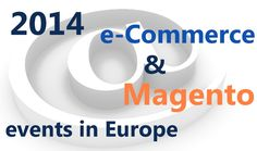 2014 e-Commerce & Magento events in Europe  http://divanteltd.com/blog/2014-e-commerce-magento-events-europe/