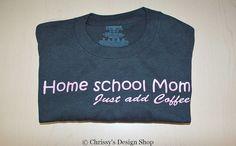 A great homeschool shirt for the homeschooling mom! Great gift for a Mom who homeschools. Coffee loving homeschool mom t shirt.