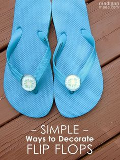 12 Simple Ways to Decorate Your Flip Flops ~ Madigan Made { simple DIY ideas }
