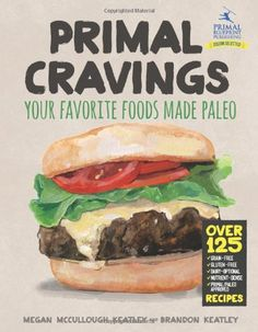 Primal Cravings sets out to provide the best of both worlds--delicious food to satiate our deep seated, visceral urges, made with ingredients tha ...