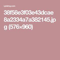 38f58e3f03e43dcae8a2334a7a382145.jpg (576×960)