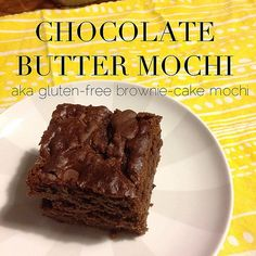 Chocolate butter mochi, aka the gluten-free brownie.