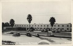 White Wing Hotel - 1940's Raymondville ... I cant recall if its still their. Ill check next time i go to the Valley.