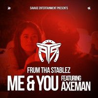 Frum Tha Stablez - Me & You Feat. Axeman (Horsemen Family)(Prod. by DJ Montana) by FrumThaStablez on SoundCloud