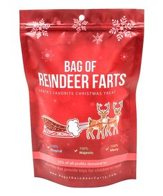 So funny!  Look at this #zulilyfind! Bag of Reindeer Farts by Bag of Farts #zulilyfinds.  It's 100% magical, majestic, and merry, lol.