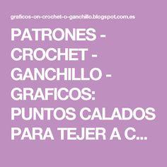 PATRONES   -  CROCHET  -  GANCHILLO  -  GRAFICOS: PUNTOS CALADOS PARA TEJER A CROCHET