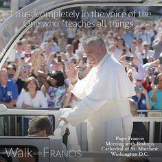 Trust in God completely. #WalkwithFrancis
