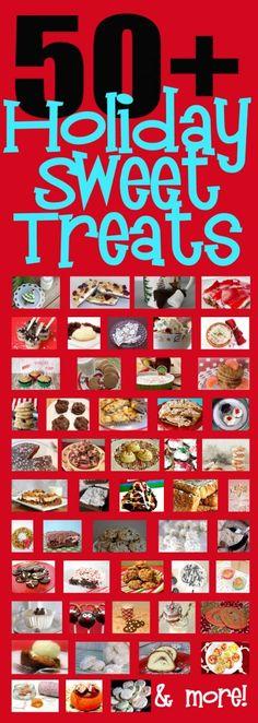 Holiday Sweet Treats - 50 PLUS of the BEST Holiday Treat Recipes! #holidaytreats