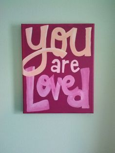 Dorm decor - you are loved - college DIY