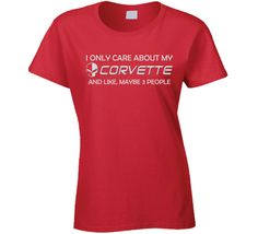 I Only Care About my Corvette T Shirt Are you in love with your car? Do you have a Classic Corvette? This I only care about my Corvette T shirt will let everyone know how important your classic car is