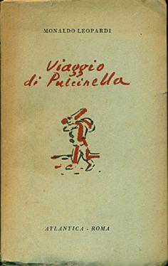 LEOPARDI Monaldo, Viaggio di Pulcinella. Roma,  Atlantica  (Lo Zodiaco),  1945 - Prima edizione (First Edition)