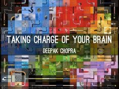 Your brain is capable of incredible healing and constant reshaping. | Taking Charge of Your Brain by Deepak Chopra MD (official) via slideshare | 3-Nov-2014