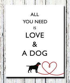 "Subway Art ""All you need is LOVE and a DOG"" Family Gift Print - Fun housewarming Gift Idea, House Wall decor Print 8x10 on Etsy, $17.00"
