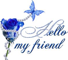 Hello My Friend hello angel friend comment good morning good day greeting graphic beautiful day