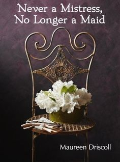 Never a Mistress, No Longer a Maid (Kellington Book 1) by Maureen Driscoll, http://www.amazon.co.uk/dp/B0051EZBRM/ref=cm_sw_r_pi_dp_0GJvvb1HBS521