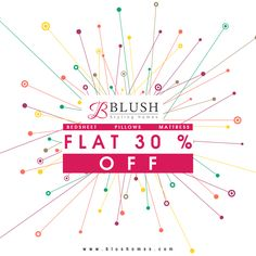 30% off on all our products! Rush to our online store www.blushhomes.com to find for yourself!