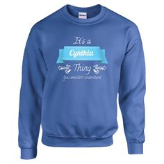It Is A Cynthia Thing You Wouldnt Understand  Sweatshirt  Available At Find A Funny Gift's Online Store:  CLICK HERE => http://ift.tt/1o6zntx <=  #FindAFunnyGift  is a Clothing Brand and your source for the Perfect Funny Gift!  We care about Quality : We only use the latest state-of-the-art #DTG Printing Techniques over High Quality Apparel to deliver Products You LOVE To Gift or Wear!  www.findafunny.gift #gift #funnygift #clothing #cool #apparel #menswear #womenswear #t-shirt #fashion…