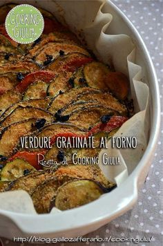 Verdure gratinate al forno Clean Recipes, Veggie Recipes, Healthy Recipes, Polpette Recipe, I Love Food, Good Food, My Favorite Food, Favorite Recipes, Food Humor