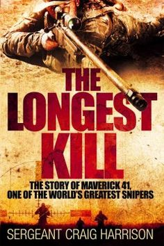 The Longest Kill: The Story of Maverick 41, One of the World's Greatest Snipers - Peabody South Branch