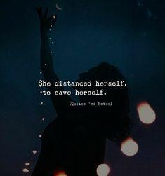 I need to distance myself to save myself