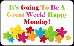 This is going to be a great week! SO much to look forward to! Happy Monday Gif, Happy Monday Images, Happy Day Quotes, Good Morning Happy Monday, Happy Week, Monday Quotes, Good Morning Wishes, Good Morning Quotes, Monday Monday