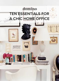 http://domino.com/ten-essentials-for-a-chic-home-office