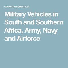 Military Vehicles in South and Southern Africa, Army, Navy and Airforce