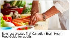 http://www.baycrest.org/research-news/baycrest-creates-first-canadian-brain-health-food-guide-for-adults/?utm_source=Baycrest+Foundation+Communications&utm_campaign=47a49661e1-E_Bulletin-2017-03&utm_medium=email&utm_term=0_620b01cc9e-47a49661e1-149910545