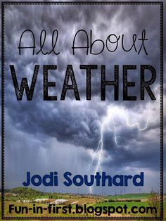 All About Weather Unit from Fun in First ~ Lots of information and great ideas on the site. (If desired, TpT options are also available.)