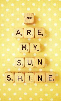 You are my sunshine - photo. #scrabble #yellow #polkadot