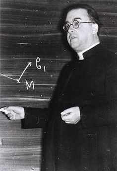 George Lemaitre - priest that helped to develop the big bang theory