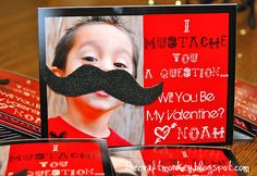 "I mustache you a question valentine...I am so going to make these! Thanks, Tiffani for the ""pin"" :-) I am sure Noah will have a special one for you."