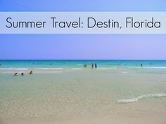 Summer Travels: Destin, Florida- HOME