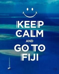 Says it all.  Fiji - I believe God might be calling you there for missions :-)