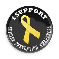 Funny Buttons - Custom Buttons - Promotional Badges - Awareness Ribbons Pins - Wacky Buttons - I support suicide prevention awareness