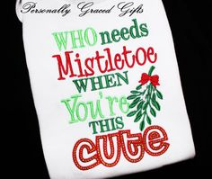 Items similar to Who Needs Mistletoe When You're This CUTE Merry Christmas Kids Custom Embroidered Shirt or Bodysuit for Boys or Girls on Etsy Christmas Vinyl, Christmas Quotes, Christmas Baby, Christmas Shirts, Christmas Crafts, Merry Christmas, Kids Christmas Outfits, Christmas Trends, Cute Outfits For Kids