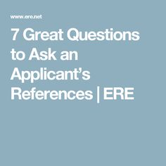7 Great Questions to Ask an Applicant's References | ERE