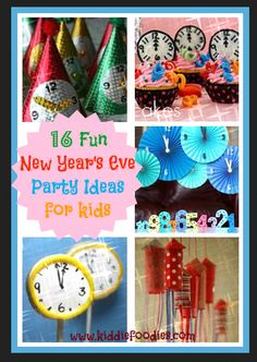 16 Fun New Year's Eve Party Ideas for Kids (shared from www.kiddiefoodies.com)