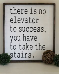 There Is No Elevator To Success. You Have To Take The Stairs. by #bddesignblog on Etsy